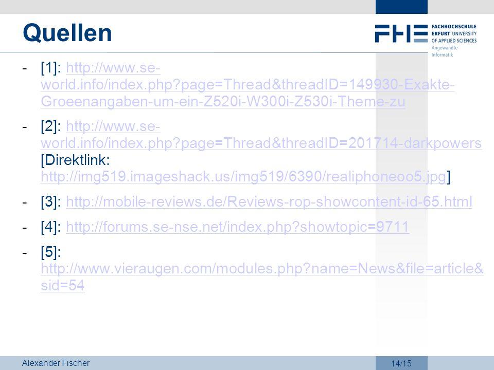 Quellen [1]: http://www.se- world.info/index.php page=Thread&threadID=149930-Exakte- Groeenangaben-um-ein-Z520i-W300i-Z530i-Theme-zu.